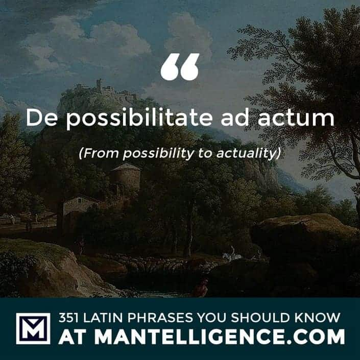 De possibilitate ad actum - From possibility to actuality
