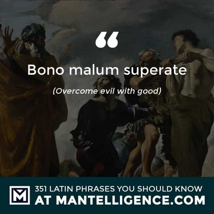 Bono malum superate - Overcome evil with good
