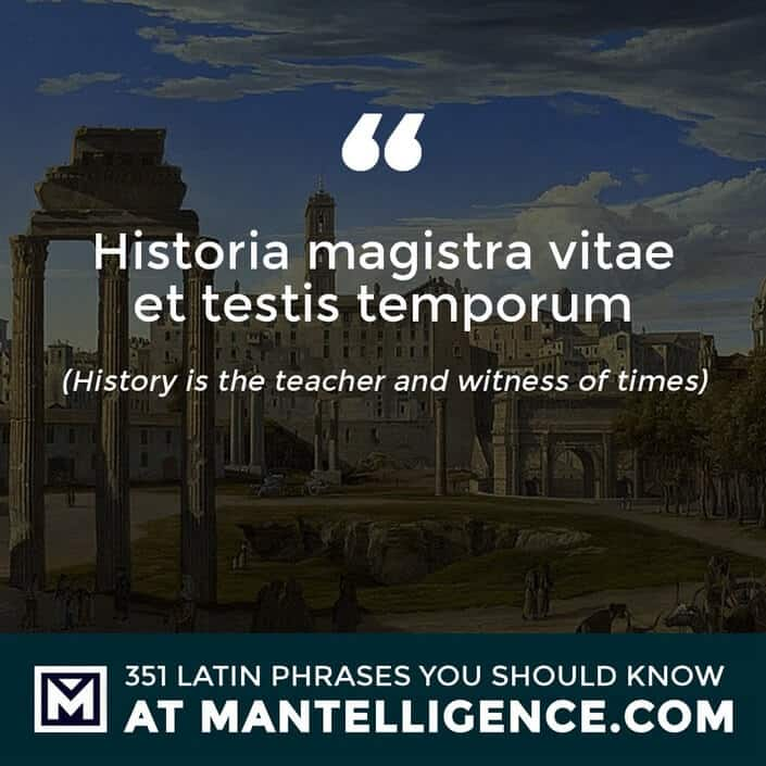 Historia magistra vitae et testis temporum - History is the teacher and witness of times