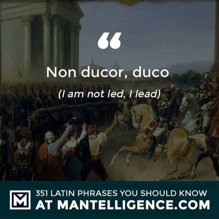 Non ducor, duco - I am not led, I lead.