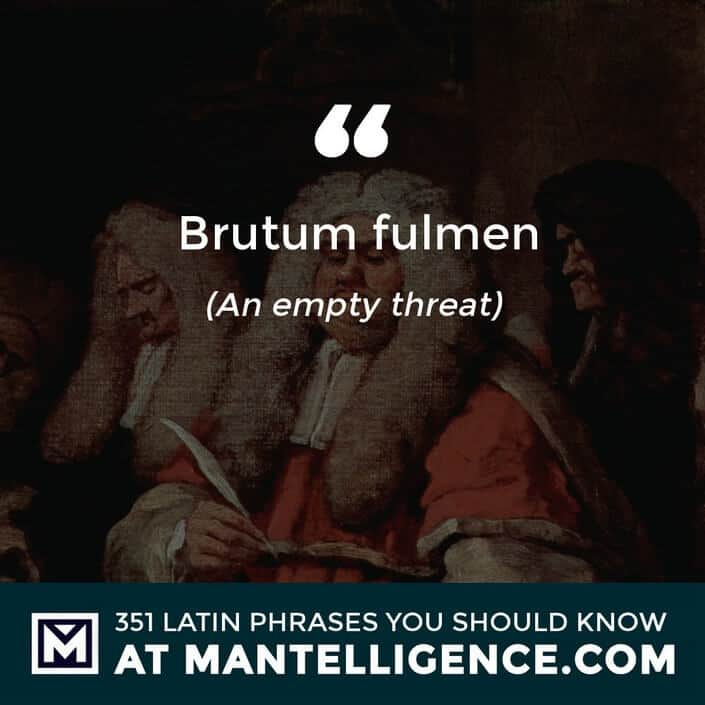 Brutum fulmen - an empty threat