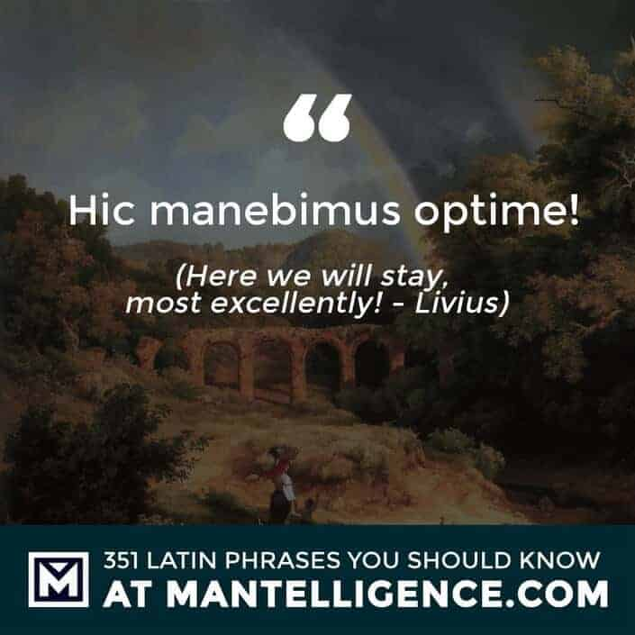 Hic manebimus optime! - here we will stay, most excellently! - Livius