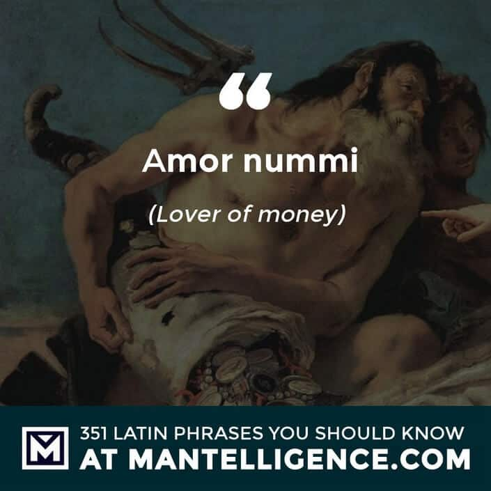 Amor nummi - Love of money.