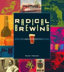 Beer Gifts - Radical Brewing Recipes, Tales and World-Altering Meditations in a Glass