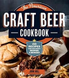The American Craft Beer Cookbook 155 Recipes from Your Favorite Brewpubs and Breweries