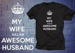 Christmas Gift Ideas For Wife - Keep Calm My Wife Has An Awesome Husband T-Shirt