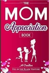 Stocking Stuffers For Her - The Mom Appreciation Book A Creative Fill-In-The-Blank Venture