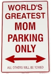 World's Greatest Mom Parking Sign (1)