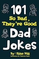 cool gifts for dad - 101 So Bad, They're Good Dad Jokes