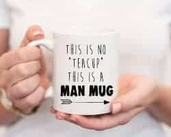 manly gifts - This Is No _Tea Cup_ This Is A Man Mug