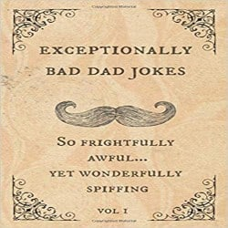 birthday gifts for dad-Exceptionally Bad Dad Jokes (1)