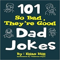 Cheap Gifts for Dad - 101 So Bad, They're Good Dad Jokes (1)