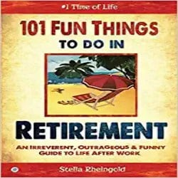 Cheap Retirement Gift Ideas - 101 Fun Things to Do in Retirement