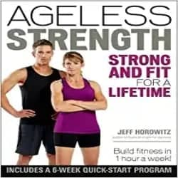 Ageless Strength Strong and Fit for a Lifetime