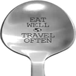 Laser Engraved Eat Well Travel Often Stainless Steel Spoon
