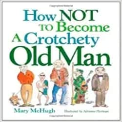 Funny Retirement Gift Ideas for Men - How Not to Become a Crotchety Old Man