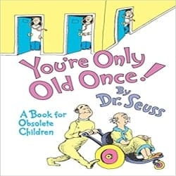Funny Retirement Gift Ideas for men - You're Only Old Once A Book for Obsolete Children