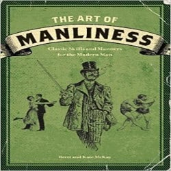 Manly Groomsmen Gift Ideas - The Art of Manliness Classic Skills and Manners for the Modern Man (1)
