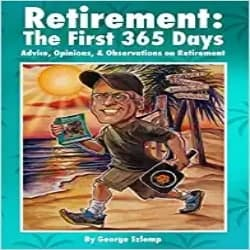 Retirement The First 365 Days Advice, Opinions, Observations