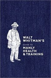 Cute manly gift - Walt Whitman's Guide to Manly Health and Training