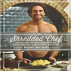 DIY Gifts for Men - The Shredded Chef 125 Recipes for Building Muscle Getting Lean and Staying Healthy