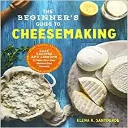 Practical DIY Gifts for Men - The Beginner's Guide to Cheese Making Easy Recipes and Lessons to Make Your Own Handcrafted Cheeses