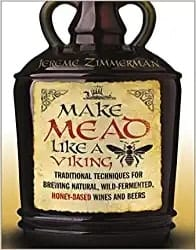 Practical GIfts for dad - Make Mead Like a Viking Traditional Techniques for Brewing Natural, Wild-Fermented, Honey-Based Wines and Beers