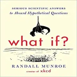Thoughtful Gift Ideas for Brother - What If Serious Scientific Answers to Absurd Hypothetical Questions