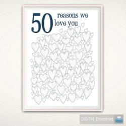 DIY 50th wedding anniversary gifts - 50 Reasons Why We Love You Printable