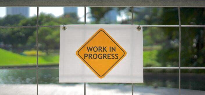 Work in progress signage
